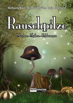 Rauschpilze (Märchen - Mythen - Erfahrungen)