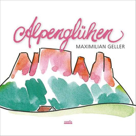 Maximilian Geller Alpenglühen (Digipack)