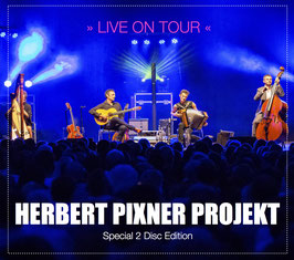 Herbert Pixner Projekt | LIVE ON TOUR | Special 2 Disc Edition