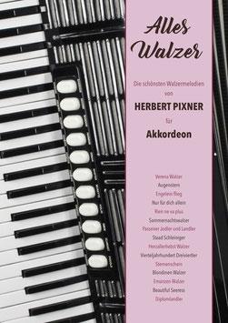 Alles Walzer! Notenheft für Akkordeon | Herbert Pixner Projekt