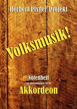 Volksmusik! Notenheft für Akkordeon | Herbert Pixner Projekt