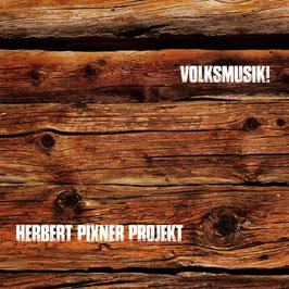 Herbert Pixner Projekt | Volksmusik! | Digipack