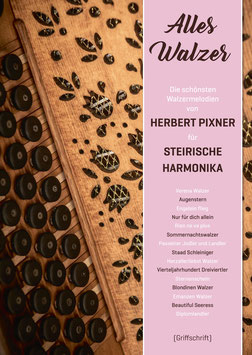 NEU! Alles Walzer! Griffschrift | Herbert Pixner Projekt