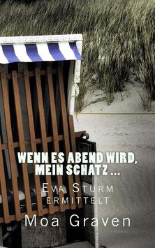 Wenn es Abend wird, mein Schatz ... Eva Sturm ermittelt - Band 09