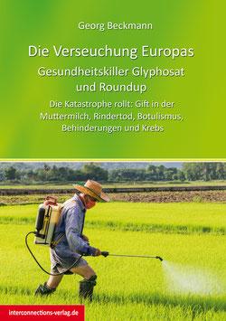 Die Verseuchung Europas: Gesundheitskiller Glyphosat und Roundup