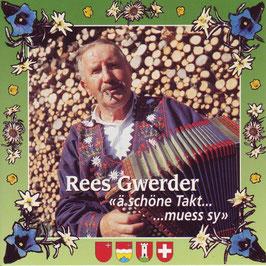 Rees Gwerder (Ä schönä Takt muess sii)