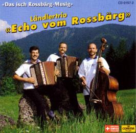Echo vom Rossbärg (Das isch Rossbärg-Musig)