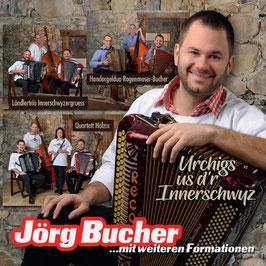 Jörg Bucher (Urchigs us d'r Innerschwyz)