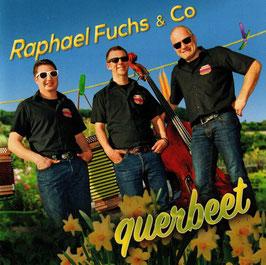 Raphael Fuchs&Co (Querbeet)