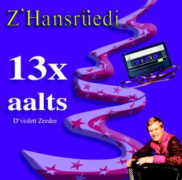 13x aalts  (D'violett Zeedee) Ausverkauft!