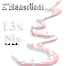 13x Nix (D'wiiss Zeedee) 2021