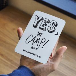 Yes, We Camp! Magnet  by Ryuji Kamiyama