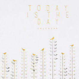 "Calendrier Perpétuel ""TODAY IS THE DAY"""