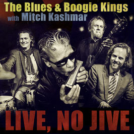 The Blues & Boogie Kings with Mitch Kashmar - Live, No Jive
