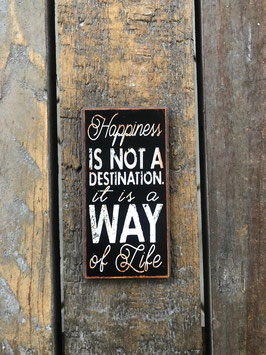 Magnet-Schild Happiness is not a destination, ...