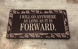 Magnet-Schild I will go anywhere, as long as it is forward