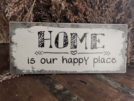 Blech-Schild Home is our happy place.