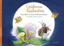 Sinfonica Fantastica - Eine Reise zu den Grillharmonikern
