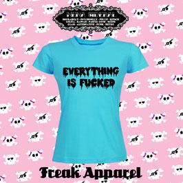 Camiseta Everything is Fucked