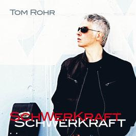 Tom Rohr - SCHWERKRAFT - Audio-CD