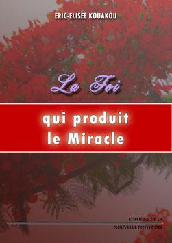 LA FOI QUI PRODUIT LE MIRACLE