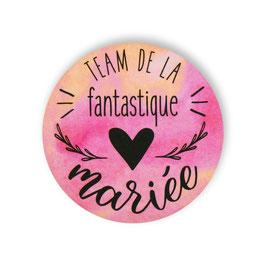 """Badge """"Team de la fantastique mariée """" pour evjf"""