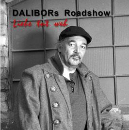 "Dalibors Roadshow ""Liebe tut weh"""