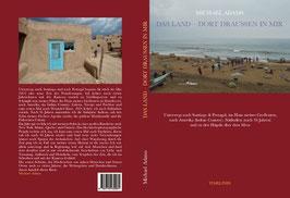 DAS LAND - DORT DRAUSSEN IN MIR (568 Seiten, 59+ Photographien & Filmbilder, Paperback, 29 Euro)
