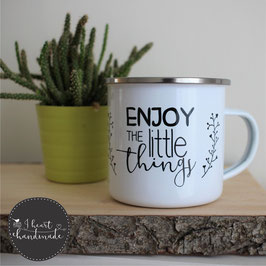 "Emaille-Tasse mit dem Plot ""Enjoy the little things"""