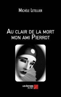 AU CLAIR DE LA MORT MON AMI PIERROT