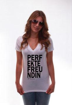Perfekte Freundin T-Shirt