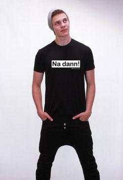 Na dann! T-Shirt für Männer
