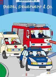 Malbuch - Polizei, Feuerwehr & Co.