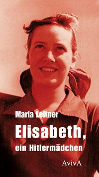 Leitner, Maria: Elisabeth, ein Hitlermädchen