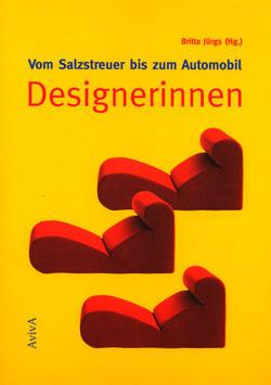 Jürgs, Britta: Vom Salzstreuer bis zum Automobil: Designerinnen