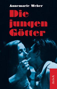 Weber, Annemarie: Die jungen Götter