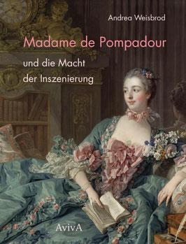 Weisbrod, Andrea: Madame de Pompadour [...]