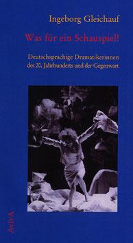 Gleichauf, Ingeborg: Was für ein Schauspiel!