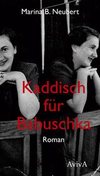Neubert, Marina B.: Kaddisch für Babuschka