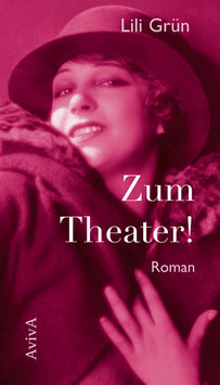 Grün, Lili: Zum Theater!