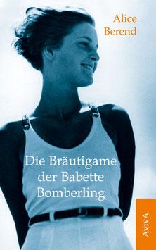 Berend, Alice: Die Bräutigame der Babette Bomberling