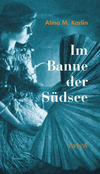 Karlin, Alma M.: Im Banne der Südsee