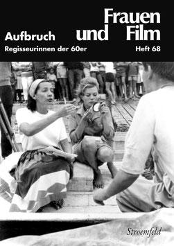 Frauen und Film, Heft 68: Aufbruch. Regisseurinnen der 60er