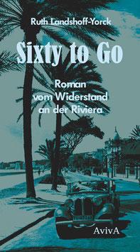 Landshoff-Yorck, Ruth: Sixty to Go