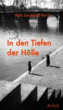 Landshoff-Yorck, Ruth: In den Tiefen der Hölle