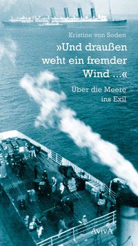 von Soden, Kristine: »Und draußen weht ein fremder Wind ...«