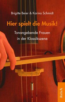Beier, B. & Schmidt, K.: Hier spielt die Musik!