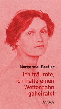 Beutler, Margarete: Ich träumte, ich hätte einen Wetterhahn geheiratet