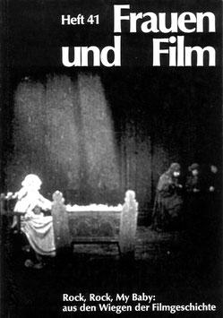 Frauen und Film, Heft 41: Rock, My Baby