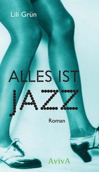 Grün, Lili: Alles ist Jazz